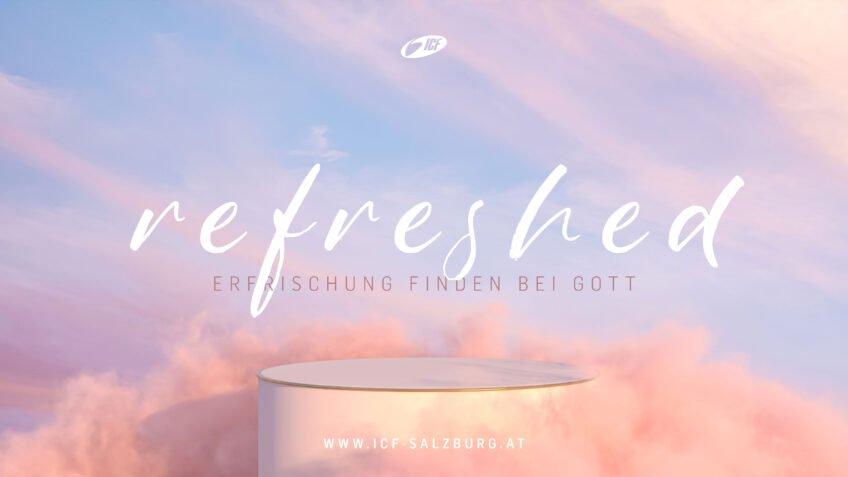 Refreshed - Erfrischung finden bei Gott